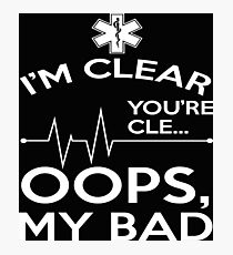 EMT - I Am Clear, You Are Clear Photographic Print