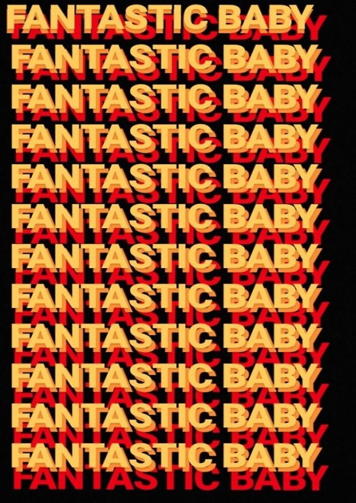 FANTASTIC BABY by starsonmylegs