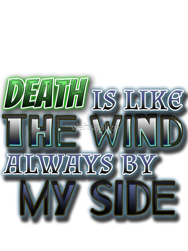 Death is like the wind by viahsualize