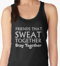 Friend That Sweat Together Stay Together Exercise Workout Women's Tank Top