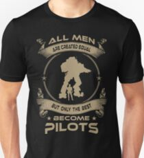 ONLY THE BEST BECOME PILOTS Unisex T-Shirt