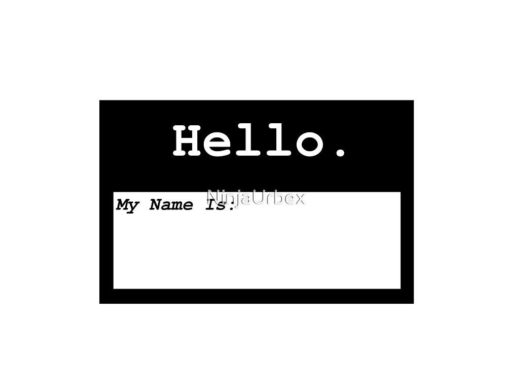 Hello My Name Is by NinjaUrbex