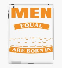 All men are created equal But only the best are born in July iPad Case/Skin