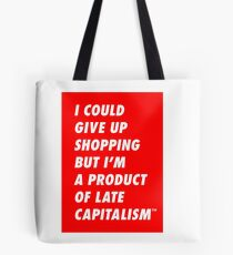 Shopping for Late Capitalism Tote Bag