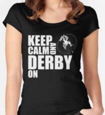 Keep Calm And Derby On Shirt Women's Fitted Scoop T-Shirt