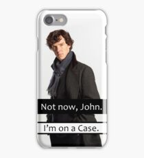 Not Now John I am On a Case Quote Funny Parody iPhone Case/Skin