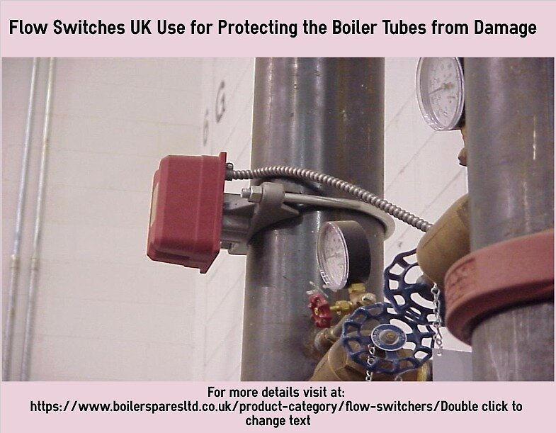 Flow Switches UK Use for Protecting the Boiler Tubes from Damage by arnoldsmith12