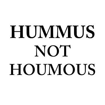 Hummus not houmous by Maynstream