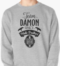 Team Damon Since Hello Brother Pullover
