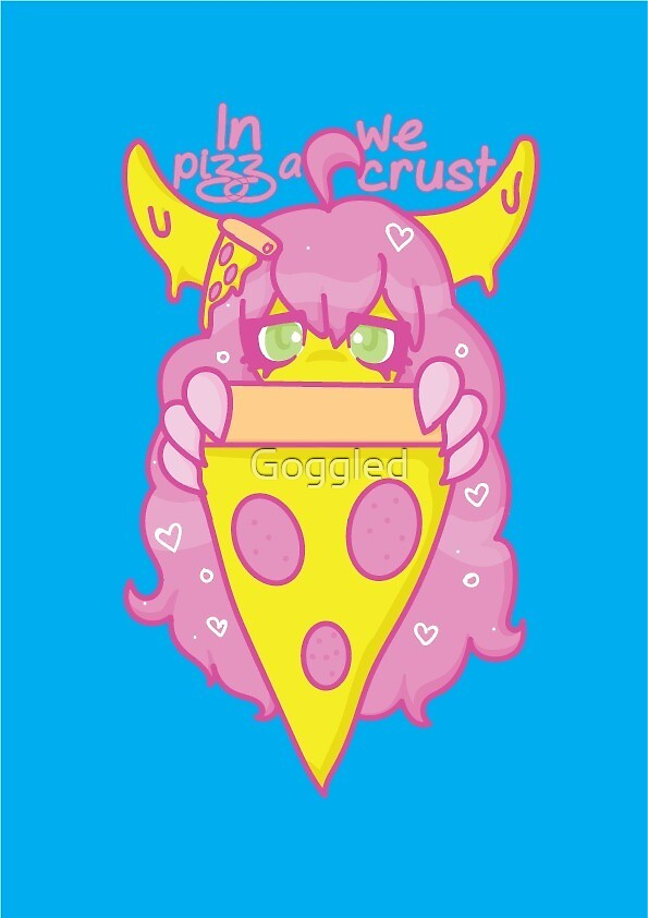 In Pizza We Crust by Goggled