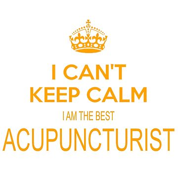 ACUPUNCTURIST I CAN'T KEEP CALM by Avanwilima
