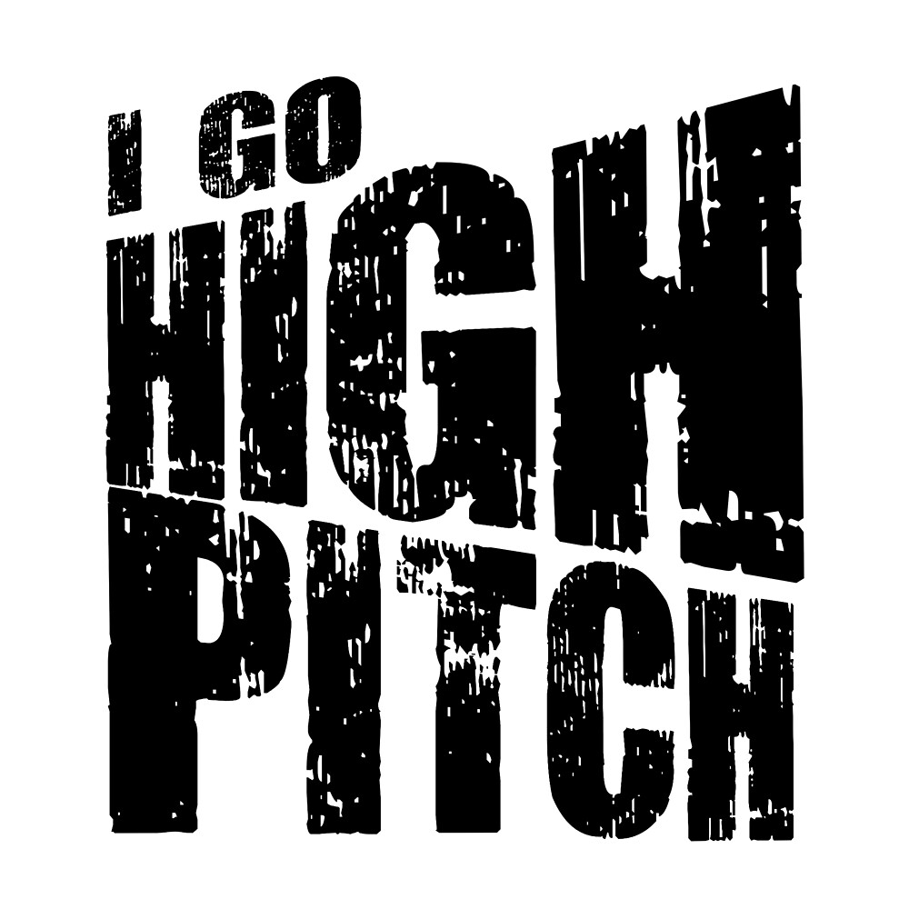 I GO HIGH PITCH by mclecction