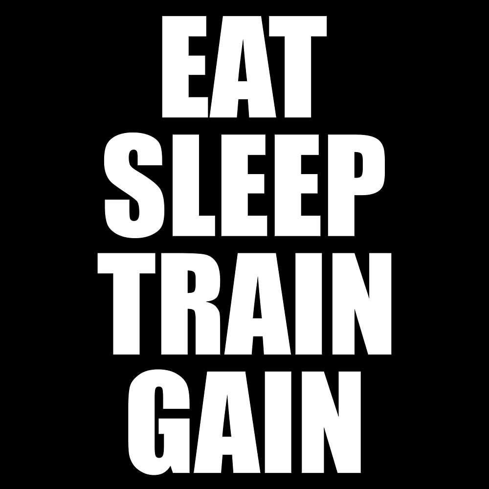 Eat Sleep Train Gain - Gym Fitness Quote by maniacfitness