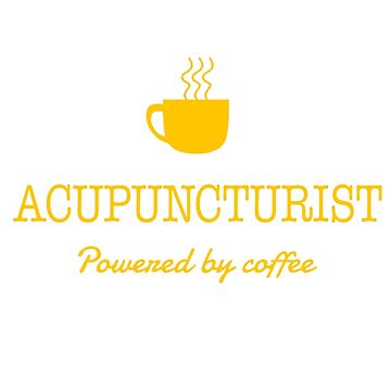 ACUPUNCTURIST POWERED BY COFFEE by Avarwilima