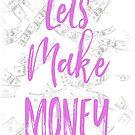 Lets Make Money - Motivational by Extreme-Fantasy