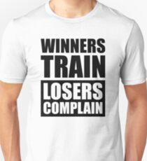 Winners Train Losers Complain - Gym Fitness T-Shirt