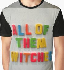 All of them witches  Graphic T-Shirt