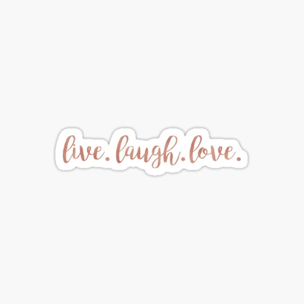 Live Laugh Love Rose Gold Sticker