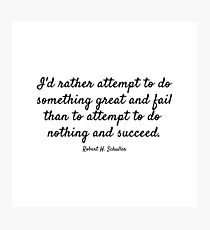 Robert H. Schuller Quote Photographic Print