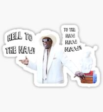 Hell to the Naw! Sticker
