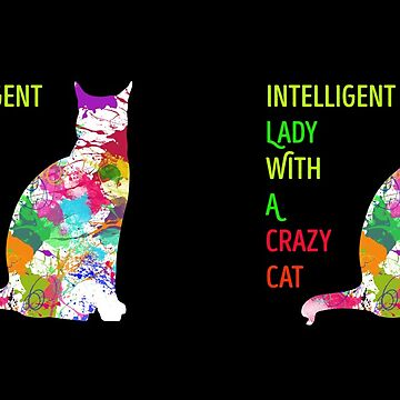 Intelligent Lady : Crazy Cat by KingdomArt101
