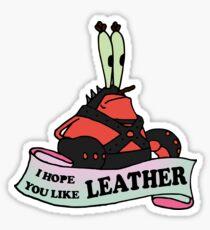 I Hope You Like Leather  Sticker