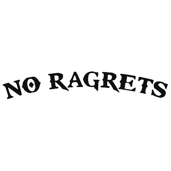 No Regrets Tattoo Quotes Live With No Regrets Tattoo: NO RAGRETS TATTOO Posters By IPixelGFX