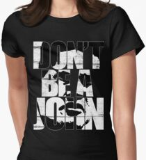 Don't be a John Womens Fitted T-Shirt