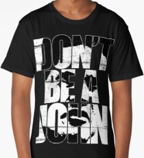 Don't be a John Long T-Shirt