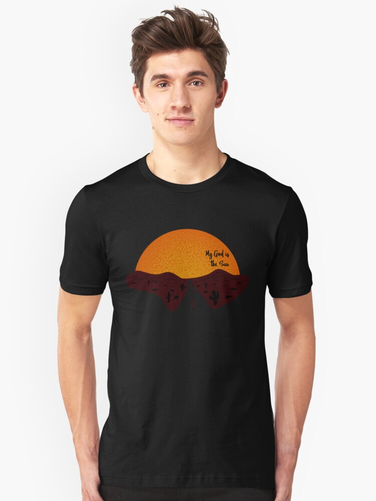 My God is the Sun Unisex T-Shirt Front
