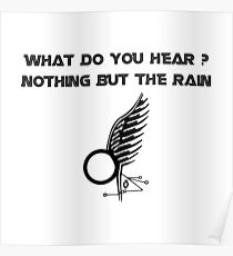 What do you hear ? Nothing but the rain - BSG Poster