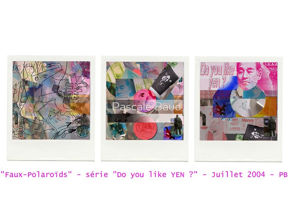 Faux-Polaroïd : Do you like Yen ? by Pascale Baud
