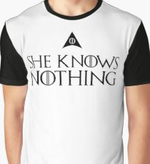 She knows nothing, like Jon... Graphic T-Shirt