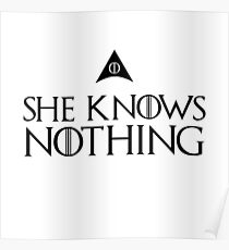 She knows nothing, like Jon ... Poster