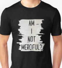 Am I Not Merciful Illuminae Unisex T-Shirt