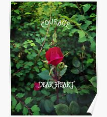 Courage, dear heart, C.S. Lewis quote in rosebud garden setting Poster