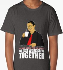 I'm not addicted to coffee, We just work great together Long T-Shirt