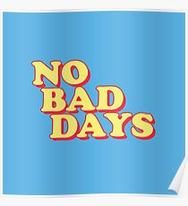No Bad Days Poster