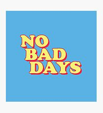 No Bad Days Photographic Print