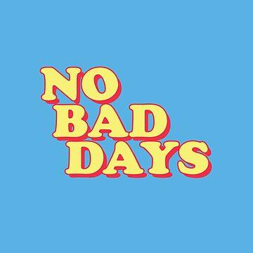 Keine schlechten Tage von divinefemme