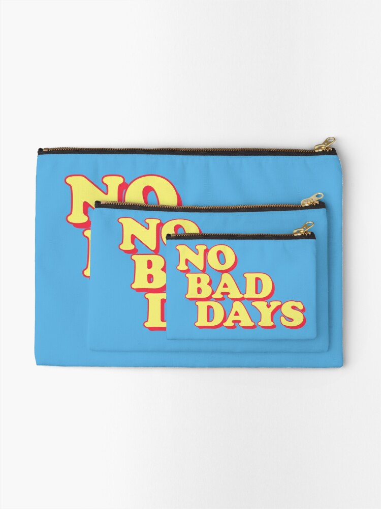 Alternate view of No Bad Days Zipper Pouch