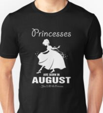 Princesses are born in August Unisex T-Shirt