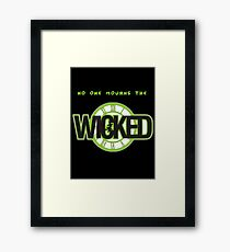 Wicked - No One Mourns Framed Print