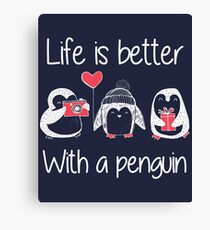 Life Is Better With A Cute Penguin Canvas Print