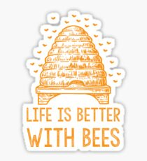 Life Is Better With Bees Shirt Sticker