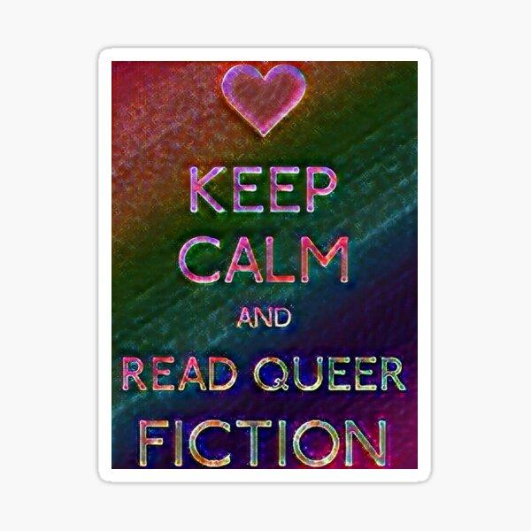 Keep Calm: Queer Fiction Sticker