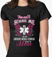 You Can't Scare An EMT And A Mom Womens Fitted T-Shirt