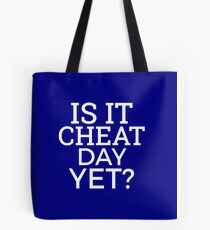 Is It Cheat Day Yet Funny Pun Tote Bag