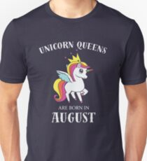 Unicorn Queens are born in August T-Shirt
