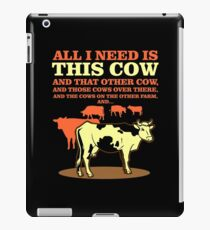 All I Need Is This Cow Shirt iPad Case/Skin